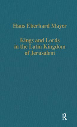 Kings and Lords in the Latin Kingdom of Jerusalem