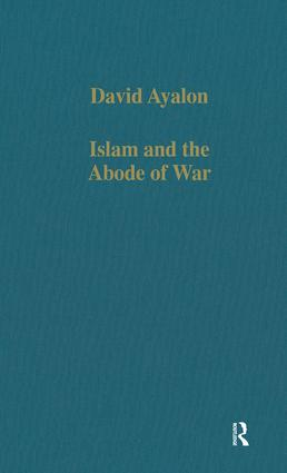 Islam and the Abode of War: Military Slaves and Islamic Adversaries, 1st Edition (Hardback) book cover