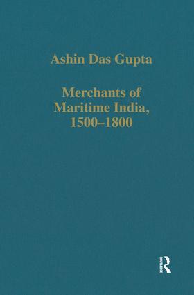 Merchants of Maritime India, 1500–1800: 1st Edition (Hardback) book cover