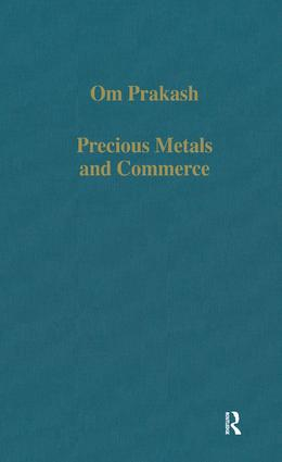 Precious Metals and Commerce: The Dutch East India Company in the Indian Ocean Trade, 1st Edition (Hardback) book cover