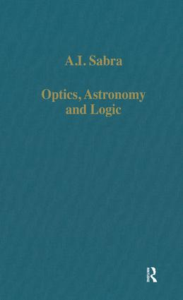 Optics, Astronomy and Logic: Studies in Arabic Science and Philosophy, 1st Edition (Hardback) book cover