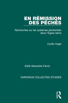 En rémission des péchés: Recherches sur les Systèmes Pénitentiels dans l'Eglise Latine, 1st Edition (Hardback) book cover