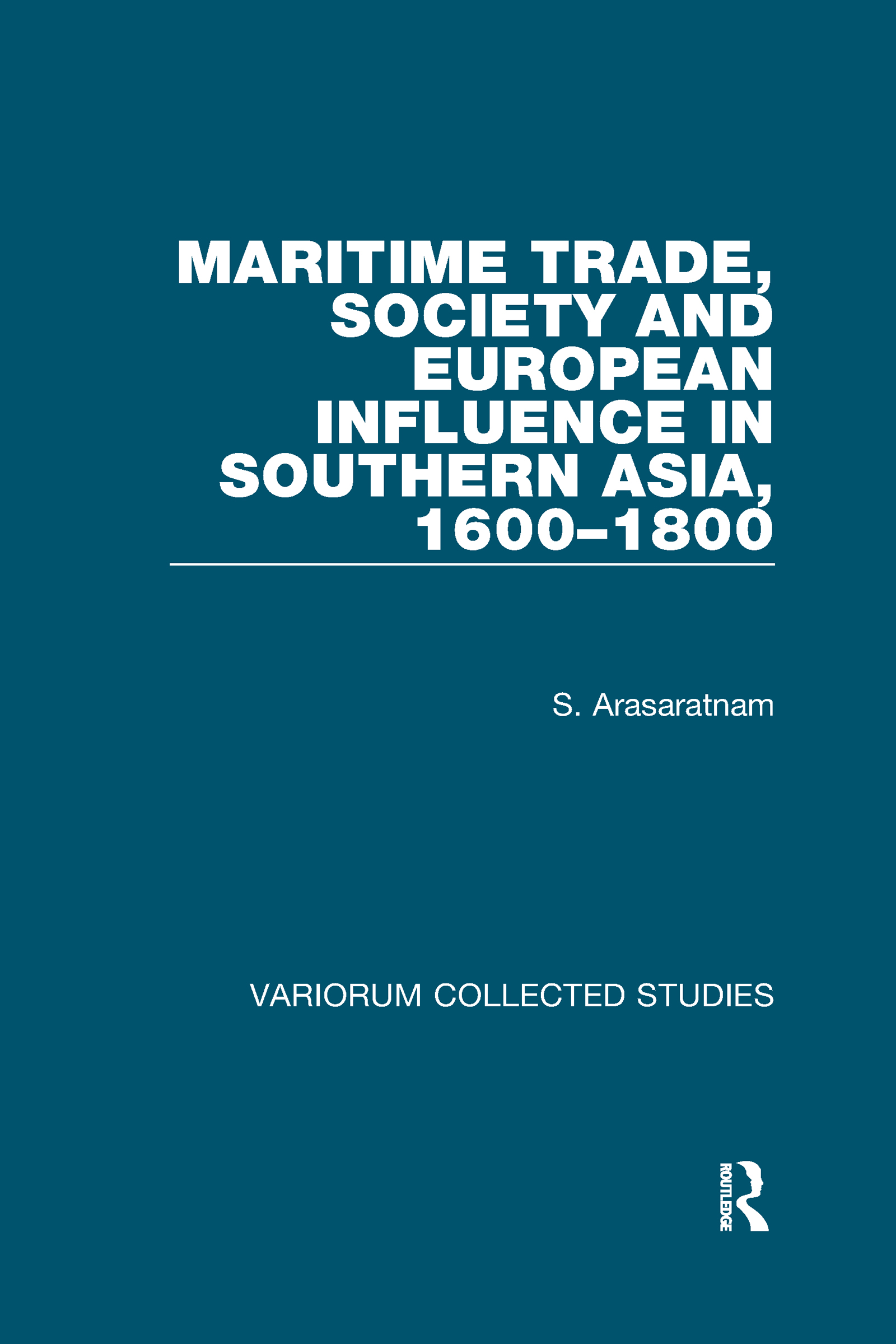 Maritime Trade, Society and European Influence in Southern Asia, 1600–1800 book cover