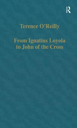 From Ignatius Loyola to John of the Cross: Spirituality and Literature in Sixteenth-Century Spain book cover