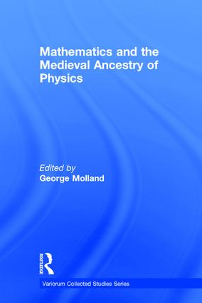 Mathematics and the Medieval Ancestry of Physics: 1st Edition (Hardback) book cover