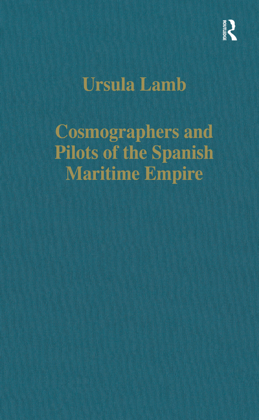 Cosmographers and Pilots of the Spanish Maritime Empire: 1st Edition (Hardback) book cover