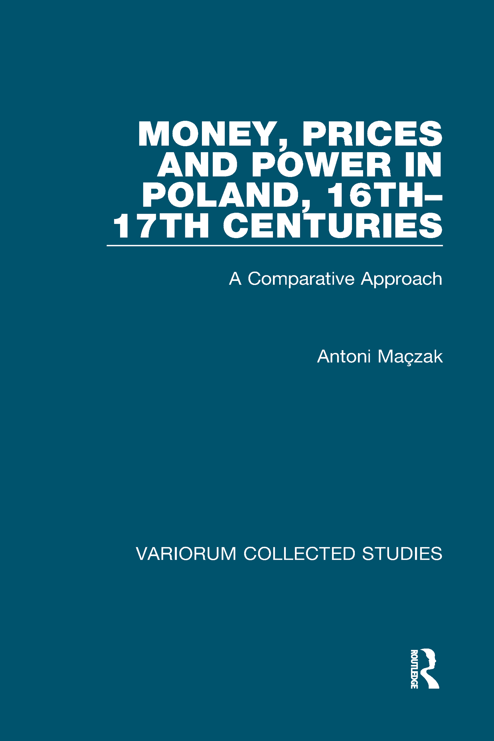 Money, Prices and Power in Poland, 16th–17th Centuries: A Comparative Approach, 1st Edition (Hardback) book cover