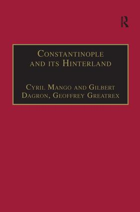 Constantinople and its Hinterland: Papers from the Twenty-Seventh Spring Symposium of Byzantine Studies, Oxford, April 1993, 1st Edition (Hardback) book cover