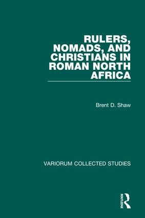 Rulers, Nomads, and Christians in Roman North Africa: 1st Edition (Hardback) book cover