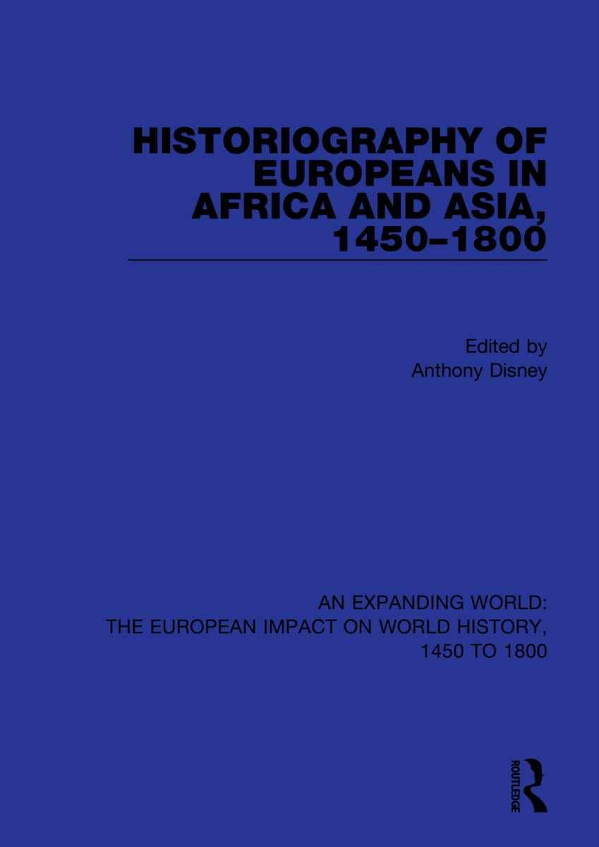 Historiography of Europeans in Africa and Asia, 1450–1800: 1st Edition (Hardback) book cover
