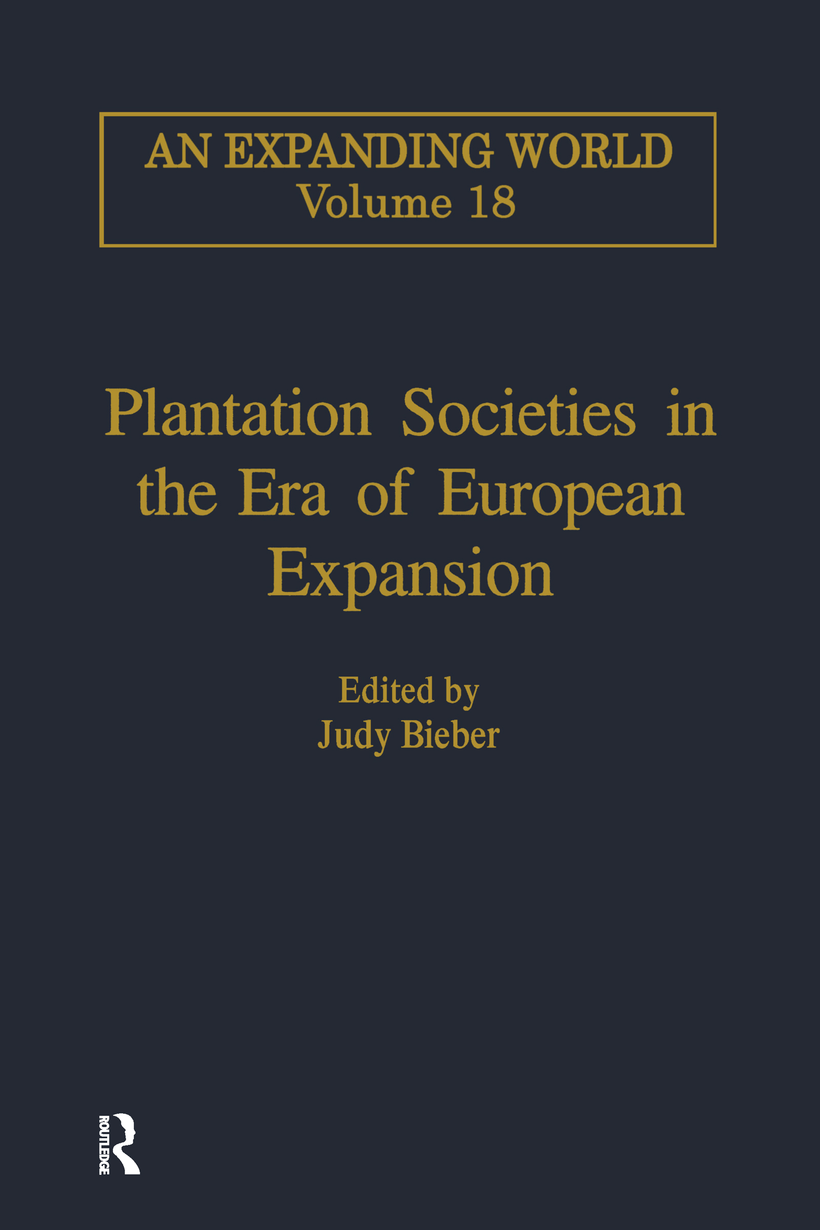 Plantation Societies in the Era of European Expansion: 1st Edition (Hardback) book cover