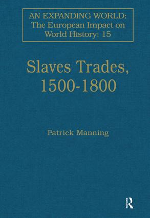 Slave Trades, 1500–1800: Globalization of Forced Labour, 1st Edition (Hardback) book cover