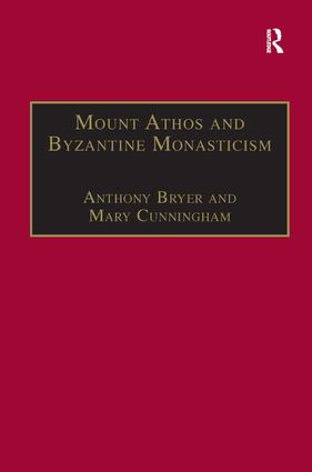 Mount Athos and Byzantine Monasticism: Papers from the Twenty-Eighth Spring Symposium of Byzantine Studies, University of Birmingham, March 1994 book cover