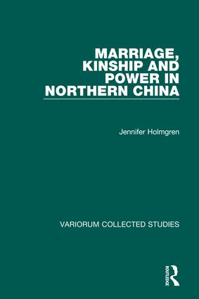 Marriage, Kinship and Power in Northern China: 1st Edition (Hardback) book cover