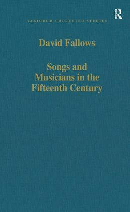 Songs and Musicians in the Fifteenth Century: 1st Edition (Hardback) book cover