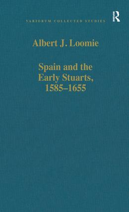 Spain and the Early Stuarts, 1585–1655: 1st Edition (Hardback) book cover
