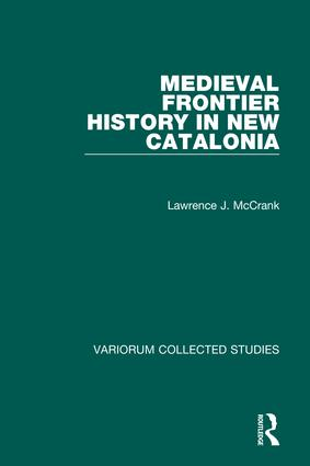 Medieval Frontier History in New Catalonia: 1st Edition (Hardback) book cover