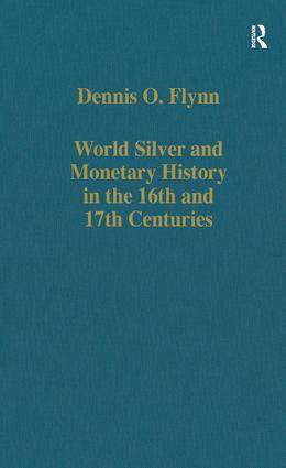 World Silver and Monetary History in the 16th and 17th Centuries: 1st Edition (Hardback) book cover