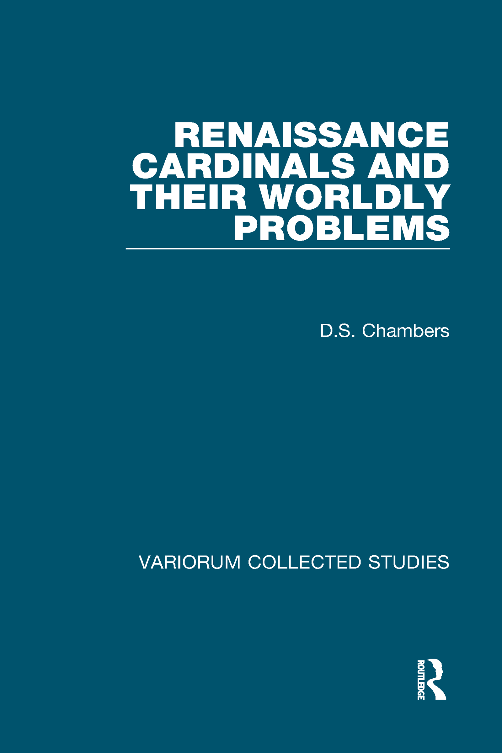 Renaissance Cardinals and their Worldly Problems: 1st Edition (Hardback) book cover