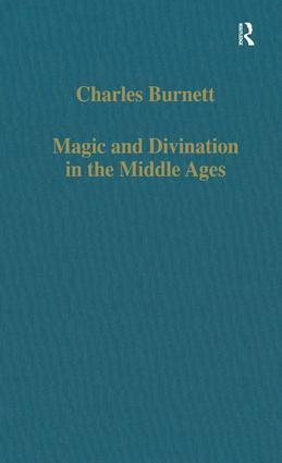 Magic and Divination in the Middle Ages: Texts and Techniques in the Islamic and Christian Worlds, 1st Edition (Hardback) book cover