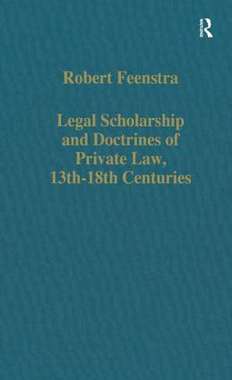 Legal Scholarship and Doctrines of Private Law, 13th–18th centuries book cover