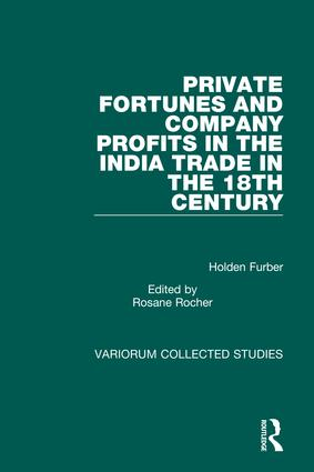Private Fortunes and Company Profits in the India Trade in the 18th Century: 1st Edition (Hardback) book cover