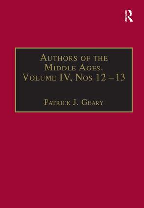 Authors of the Middle Ages, Volume IV, Nos 12–13: Historical and Religious Writers of the Latin West book cover
