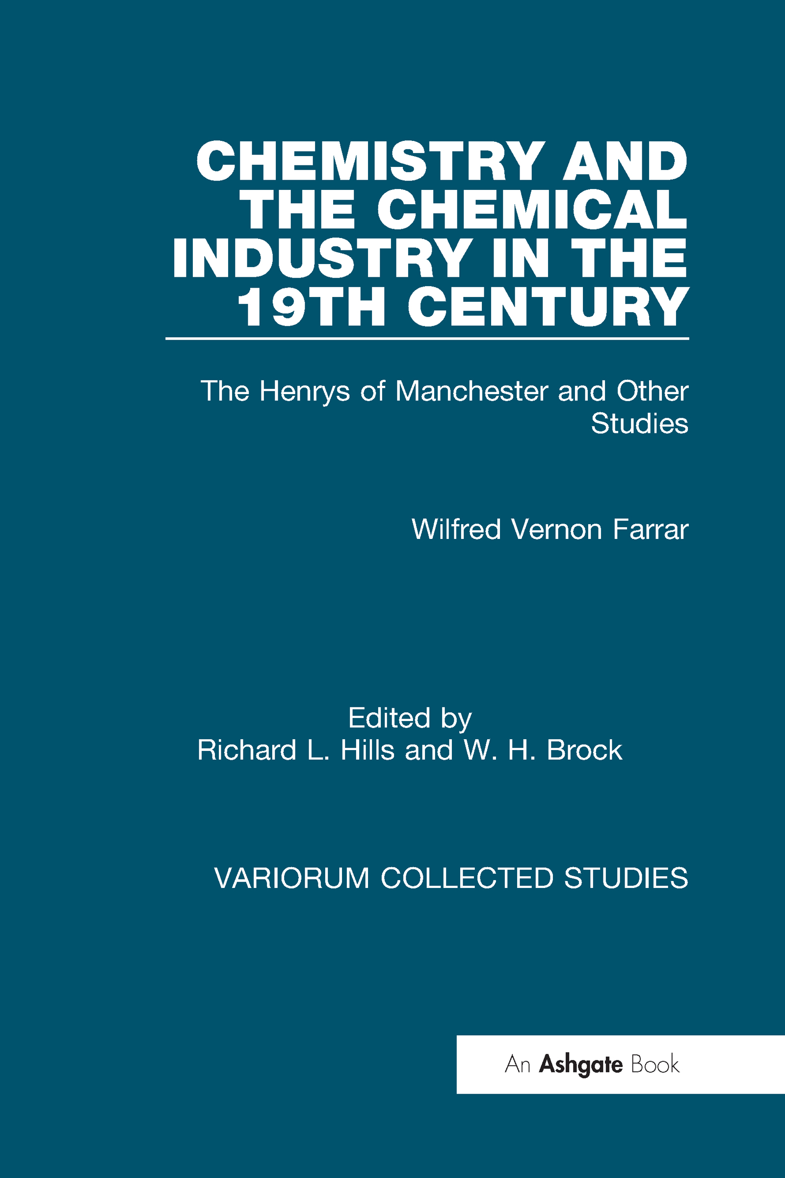 Chemistry and the Chemical Industry in the 19th Century: The Henrys of Manchester and Other Studies, 1st Edition (Hardback) book cover