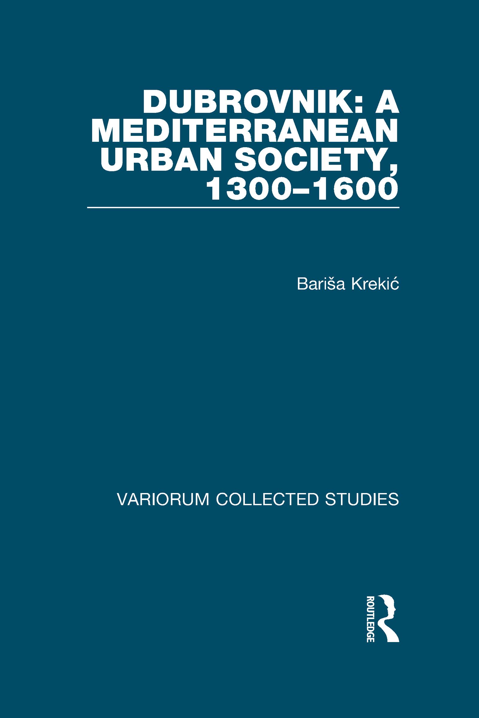 Dubrovnik: A Mediterranean Urban Society, 1300–1600: 1st Edition (Hardback) book cover