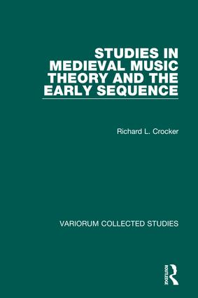 Studies in Medieval Music Theory and the Early Sequence