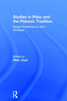 Studies in Plato and the Platonic Tradition: Essays Presented to John Whittaker book cover