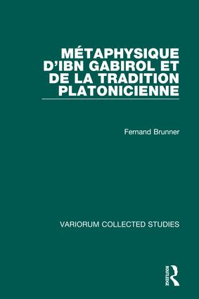 Métaphysique d'Ibn Gabirol et de la tradition platonicienne: 1st Edition (Hardback) book cover