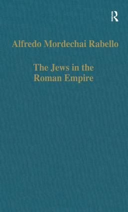 The Jews in the Roman Empire: Legal Problems, from Herod to Justinian, 1st Edition (Hardback) book cover