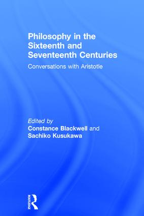 Philosophy in the Sixteenth and Seventeenth Centuries: Conversations with Aristotle book cover