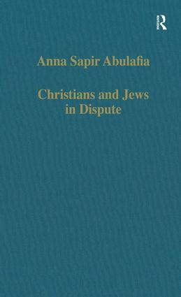 Christians and Jews in Dispute: Disputational Literature and the Rise of Anti-Judaism in the West (c.1000–1150), 1st Edition (Hardback) book cover