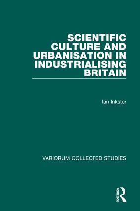 Scientific Culture and Urbanisation in Industrialising Britain: 1st Edition (Hardback) book cover