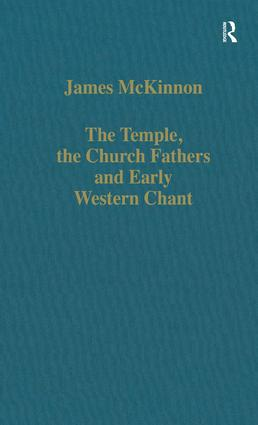 The Temple, the Church Fathers and Early Western Chant: 1st Edition (Hardback) book cover