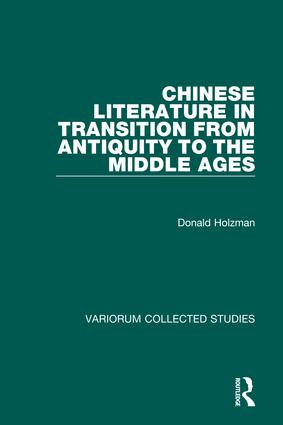 Chinese Literature in Transition from Antiquity to the Middle Ages: 1st Edition (Hardback) book cover