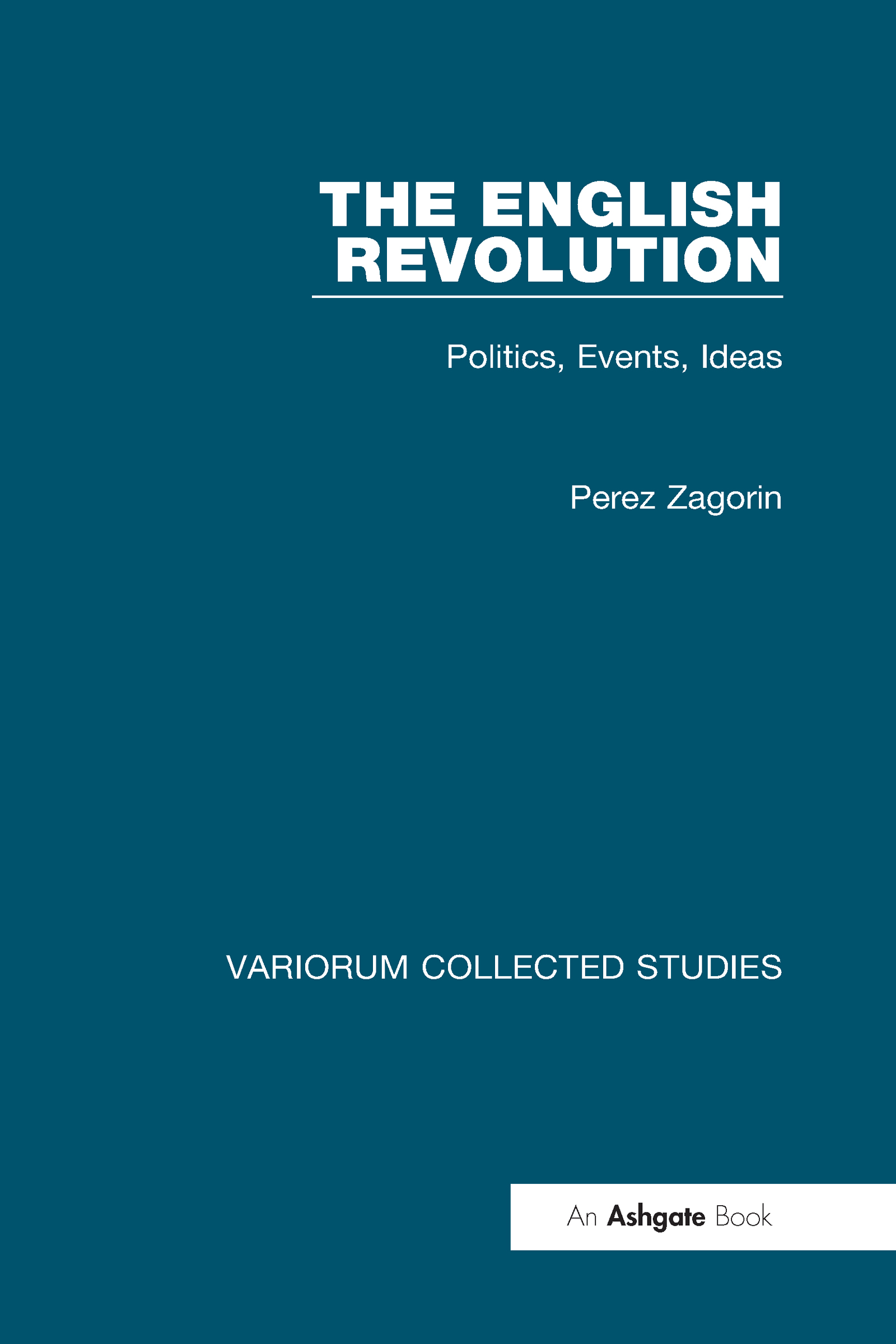 The English Revolution: Politics, Events, Ideas, 1st Edition (Hardback) book cover