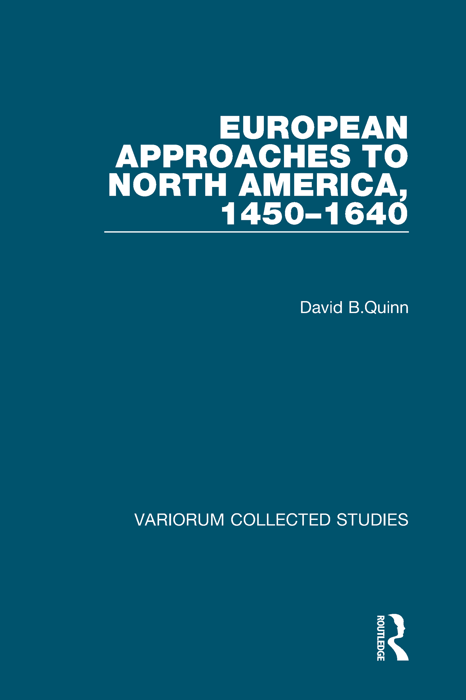European Approaches to North America, 1450–1640 book cover