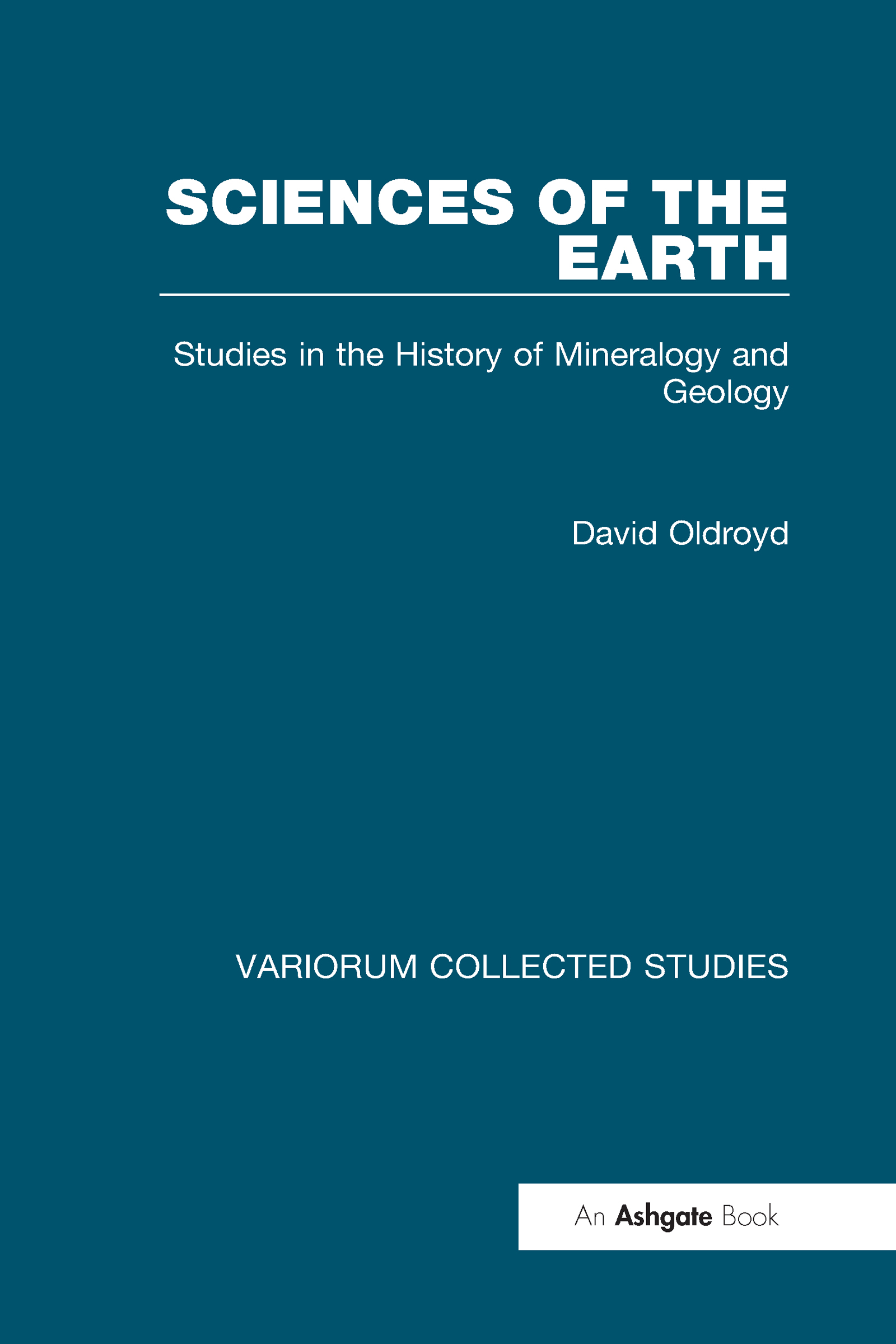 Sciences of the Earth: Studies in the History of Mineralogy and Geology, 1st Edition (Hardback) book cover