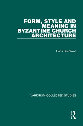 Form, Style and Meaning in Byzantine Church Architecture (Hardback) book cover