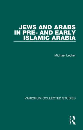 Jews and Arabs in Pre- and Early Islamic Arabia: 1st Edition (Hardback) book cover