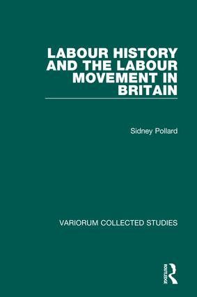 Labour History and the Labour Movement in Britain: 1st Edition (Hardback) book cover