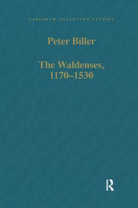 The Waldenses, 1170–1530: Between a Religious Order and a Church, 1st Edition (Hardback) book cover