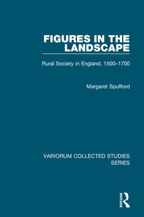 Figures in the Landscape: Rural Society in England, 1500–1700, 1st Edition (Hardback) book cover