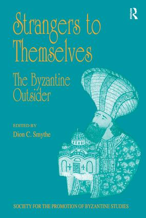 Strangers to Themselves: The Byzantine Outsider: Papers from the Thirty-Second Spring Symposium of Byzantine Studies, University of Sussex, Brighton, March 1998 book cover