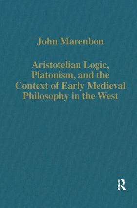 Aristotelian Logic, Platonism, and the Context of Early Medieval Philosophy in the West: 1st Edition (Hardback) book cover