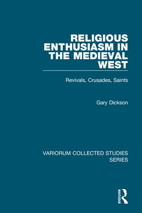 Religious Enthusiasm in the Medieval West: Revivals, Crusades, Saints, 1st Edition (Hardback) book cover