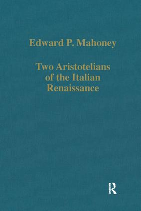 Two Aristotelians of the Italian Renaissance: Nicoletto Vernia and Agostino Nifo, 1st Edition (Hardback) book cover